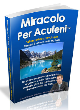 Miracolo per Acufeni (TM) - Tinnitus Cure Book
